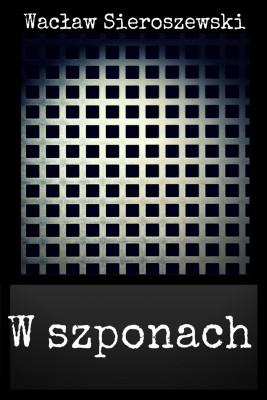 okładka W szponach, Ebook | Wacław Sieroszewski