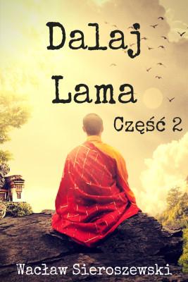 okładka Dalaj-Lama. Część 2, Ebook | Wacław Sieroszewski