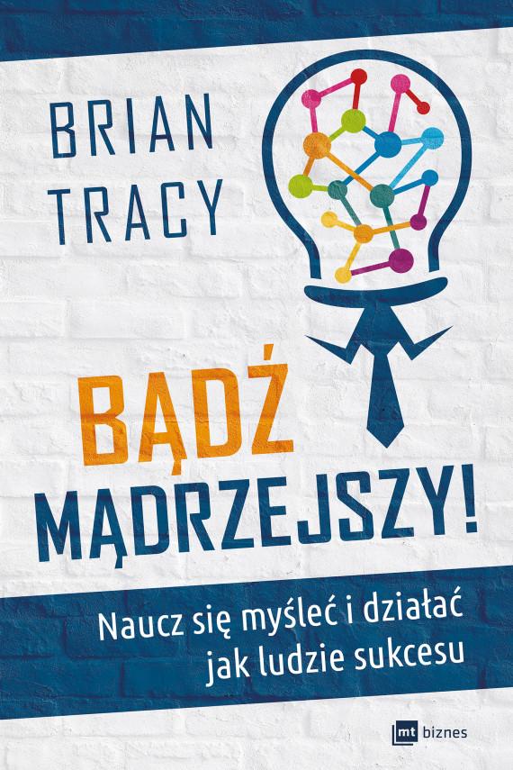 okładka Bądź mądrzejszy!ebook | EPUB, MOBI | Brian Tracy