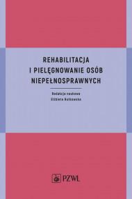 okładka Rehabilitacja i pielęgnowanie osób niepełnosprawnych, Ebook | Longina Rutkowska