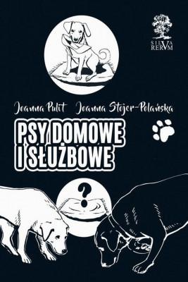 okładka Psy domowe i służbowe, Ebook | Joanna  Stojer-Polańska, Joanna Pulit