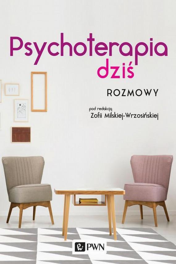 okładka Psychoterapia dziś. Rozmowyebook | EPUB, MOBI | Zofia  Milska-Wrzosińska