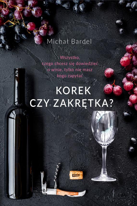 okładka Korek czy zakrętka?ebook | EPUB, MOBI | Michał Bardel