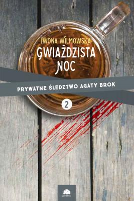 okładka Gwiaździsta noc. Prywatne śledztwo Agaty Brok t.2, Ebook | Wilmowska Iwona
