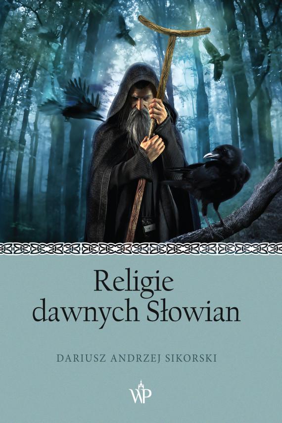 okładka Religie dawnych Słowianebook | EPUB, MOBI | Dariusz  Sikorski