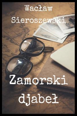 okładka Zamorski djabeł, Ebook | Wacław Sieroszewski