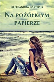 okładka Na pożółkłym papierze. Ebook | papier | Aleksandra Bartosik