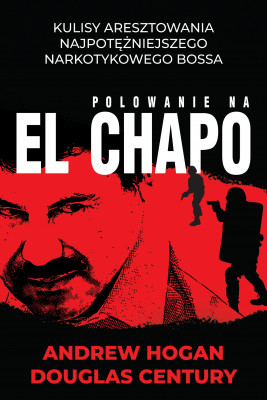 okładka Polowanie na El Chapo, Ebook | Douglas Century, Andrew  Hogan