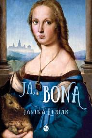 okładka Ja, Bona, Ebook | Janina Lesiak