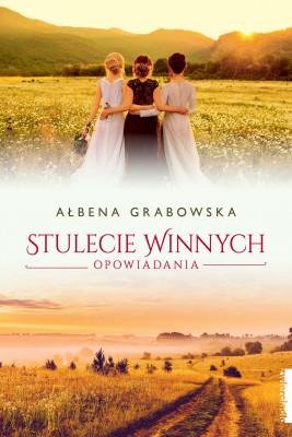 okładka Stulecie Winnych. Opowiadania, Ebook | Ałbena  Grabowska