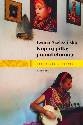 okładka Kopnij piłkę ponad chmury, Ebook | Iwona Szelezińska