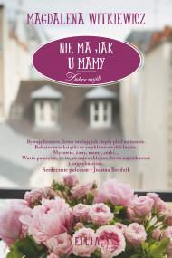 okładka Nie ma jak u mamy, Ebook | Magdalena Witkiewicz