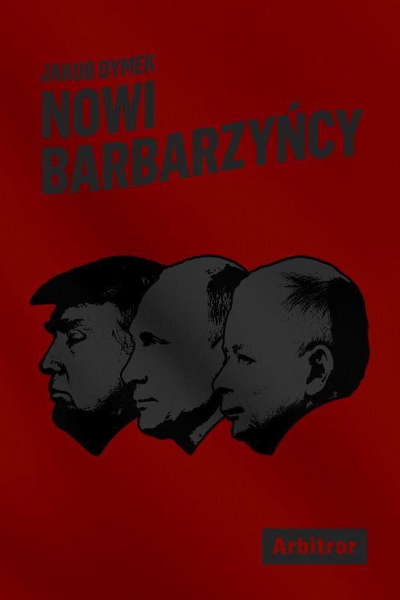 okładka Nowi barbarzyńcyebook | EPUB, MOBI | Jakub Dymek, Magdalena Błędowska