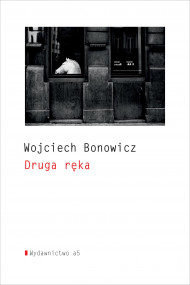 okładka Druga ręka, Ebook | Bonowicz Wojciech