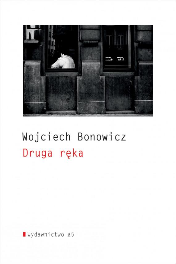 okładka Druga rękaebook | EPUB, MOBI | Bonowicz Wojciech