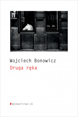 okładka Druga ręka, Ebook | Wojciech Bonowicz