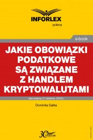 okładka Jakie obowiązki podatkowe są związane z handlem kryptowalutami. Ebook | Dominika  Gałka