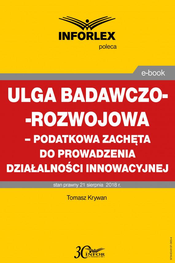 okładka Ulga badawczo-rozwojowa – podatkowa zachęta do prowadzenia działalności innowacyjnejebook | PDF | Tomasz Krywan