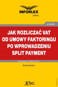 okładka Jak rozliczać VAT od umowy faktoringu po wprowadzeniu split payment. Ebook | Aneta Szwęch