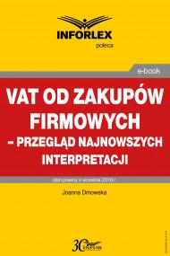 okładka VAT od zakupów firmowych – przegląd najnowszych interpretacji. Ebook | Joanna Dmowska