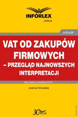 okładka VAT od zakupów firmowych – przegląd najnowszych interpretacji, Ebook | Joanna Dmowska