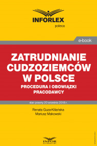 okładka Zatrudnianie cudzoziemców w Polsce – procedura i obowiązki pracodawcy. Ebook | Mariusz Makowski, Renata Guza-Kiliańska