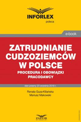 okładka Zatrudnianie cudzoziemców w Polsce – procedura i obowiązki pracodawcy, Ebook   Mariusz Makowski, Renata Guza-Kiliańska