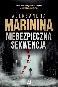 okładka Niebezpieczna sekwencja. Ebook | Aleksandra  Marinina