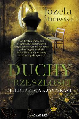 okładka Duchy przeszłości. Morderstwa z jamnikami, Ebook   Józefa Murawska