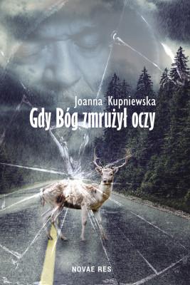 okładka Gdy bóg zmrużył oczy, Ebook | Joanna Kupniewska