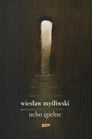 okładka Ucho Igielne. Ebook | Wiesław Myśliwski