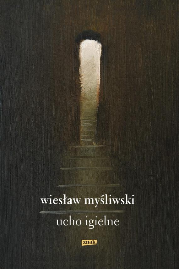 okładka Ucho Igielneebook | EPUB, MOBI | Wiesław Myśliwski