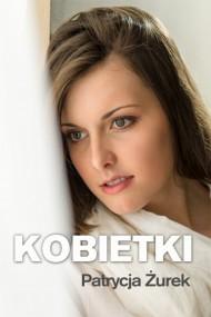 okładka Kobietki. Ebook | EPUB,MOBI | Patrycja Żurek