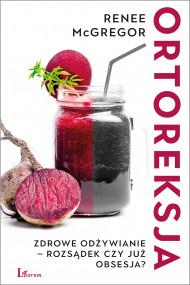 okładka Ortoreksja. Zdrowe odżywianie - rozsądek czy już obsesja?, Ebook   Renee McGregor