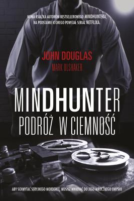 okładka Mindhunter. Podróż w ciemność, Ebook | John Douglas, Mark Olshaker