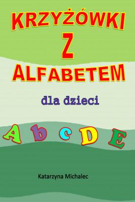 okładka Krzyżówki z alfabetem dla dzieci, Ebook | Katarzyna Michalec