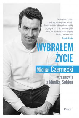 okładka Wybrałem życie, Ebook | Michał Czernecki, Monika Sobień