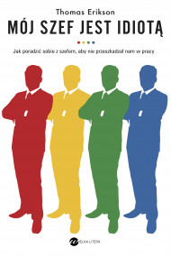okładka Mój szef jest idiotą. Ebook | Thomas Erikson