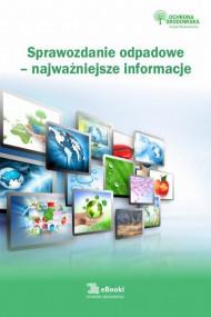okładka Sprawozdanie odpadowe - najważniejsze informacje. Ebook | Karolina  Szewczyk-Cieślik