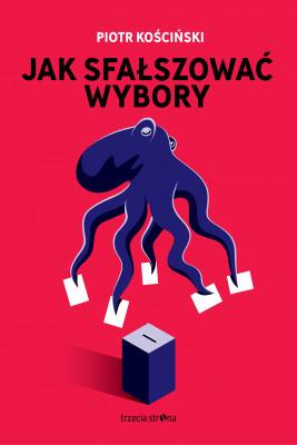okładka Jak sfałszować wybory, Ebook | Piotr Kościński