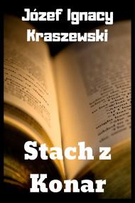 okładka Stach z Konar, Ebook | Józef Ignacy Kraszewski
