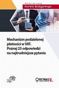 okładka Mechanizm podzielonej płatności w VAT. Poznaj 25 odpowiedzi na najtrudniejsze pytania. Ebook | Anna  Kostecka