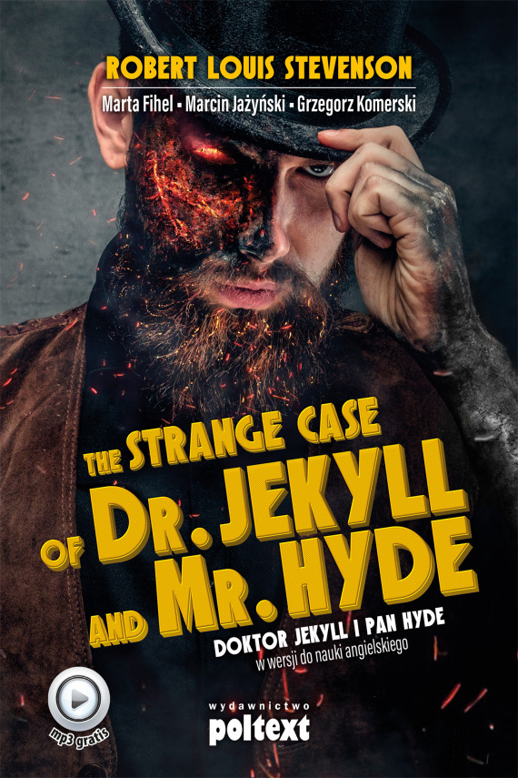 okładka The Strange Case of Dr. Jekyll and Mr. Hyde. Ebook | EPUB, MOBI | Robert Louis Stevenson, Grzegorz Komerski, Marta Fihel, Marcin Jażyński