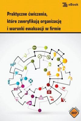 okładka Praktyczne ćwiczenia,które zweryfikują organizację i warunki ewakuacji w firmie, Ebook | Jerzy  Żurek
