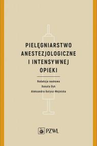 okładka Pielęgniarstwo anestezjologiczne i intensywnej terapii, Ebook | Danuta  Dyk, Aleksandra  Gutysz-Wojnicka