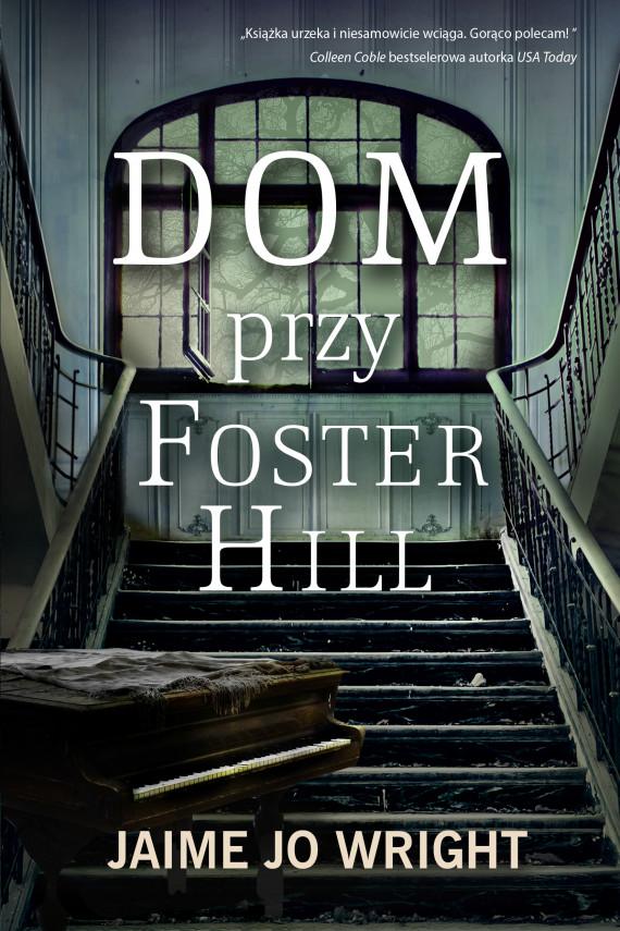 okładka Dom przy Foster Hillebook | EPUB, MOBI | Jaime Jo Wright