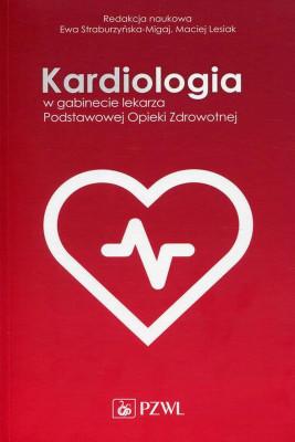 okładka Kardiologia w gabinecie lekarza Podstawowej Opieki Zdrowotnej, Ebook | Maciej  Lesiak, Ewa  Straburzyńska Migaj