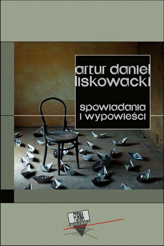 okładka Spowiadania i wypowieściebook | EPUB, MOBI | Artur Daniel  Liskowacki