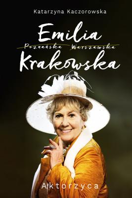 okładka Emilia Krakowska. Aktorzyca, Ebook | Katarzyna Kaczorowska