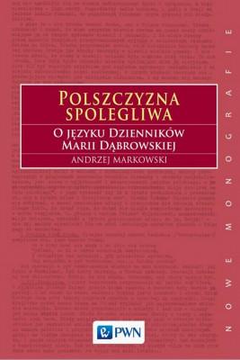 okładka Polszczyzna spolegliwa, Ebook | Markowski Andrzej